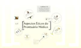 Copy of Aspectos Éticos do Prontuário Médico