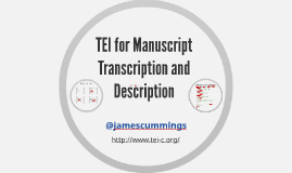 TEI for Manuscript Transcription and Description (for the BL)