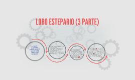 LOBO ESTEPARIO (3 PARTE)