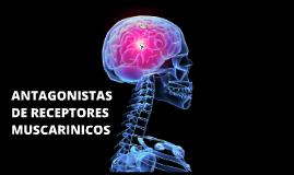 Copy of Copy of ANTAGONISTAS MUSCARINICOS