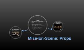 Mise-En-Scene: Props
