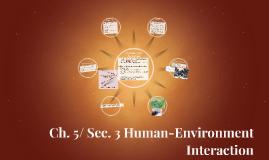 Ch. 5/ Sec. 3 Human-Environment Interaction