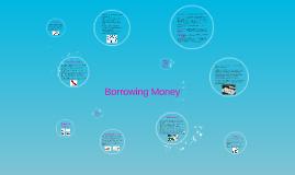Copy of Borrowing Money