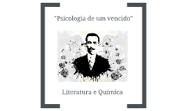 """""""Psicologia de um vencido"""""""