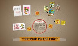 """""""JEITINHO BRASILEIRO"""