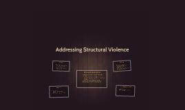 Addressing Structural Violence