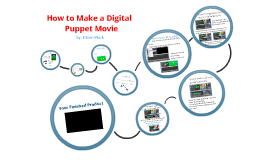Digital Puppet Movies