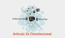 Copy of Artículo 26 Constitucional
