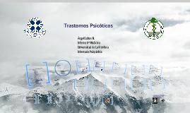 Copy of Copy of Trastornos Psicoticos