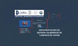 IMPLEMENTACIÓN DE SISTEMA CALIBRADOR DE TURBINAS DE VAPOR