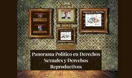 Panorama Político en Derechos Sexuales y Derechos Reproducti