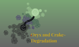 Oryx and Crake-Degradation