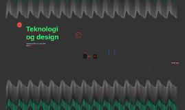 9. trinn: Teknologi og design