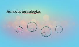 As novas tecnologias