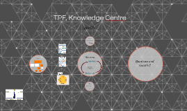 TPF, Knowledge Centre