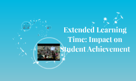 Extended Learning Time: Impact on Student Achievement
