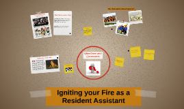 Igniting your Fire as a Resident Assistant