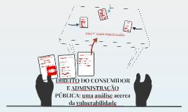 DIREITO DO CONSUMIDOR E ADMINISTRAÇÃO PÚBLICA