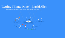 """""""Getting Things Done"""" - David Allen"""