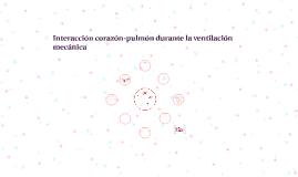 Copy of Interacción corazón-pulmón durante la ventilación mecánica