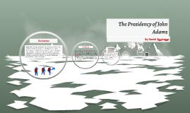 The Presidency of John Adams