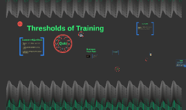 Thresholds of Training