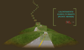 calentamiento global en Bogota (Puente antaranda