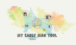 My Early Man Tool