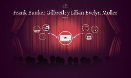 Frank Bunker Gilbreth y Lilian Evelyn Moller