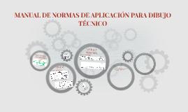 MANUAL DE NORMAS DE APLICACIÓN PARA DIBUJO TÉCNICO