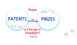 Patent to Prizes? A Change in Paradigm