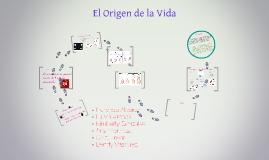 Copy of El Origen de la Vida