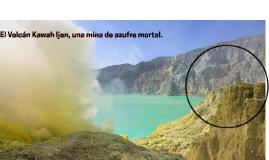 El Volcán Kawah Ijen, una mina de azufre mortal.