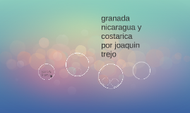granada nicaragua y costarica por joaquin trejo