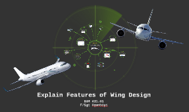 Explain Features of Wing Design