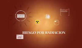 RIESGO POR RADIACION