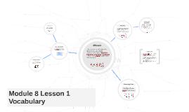 Module 8 Lesson 1 Vocabulary