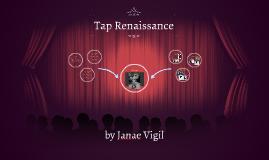 Tap Renaissance