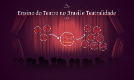 Ensino do Teatro no Brasil e Teatralidade