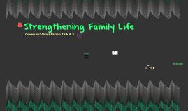 CFC Covenant Orientation Talk #3: Strengthening Family Life