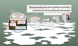 """""""Desnacionalización de las políticas estatales y privatizaci"""