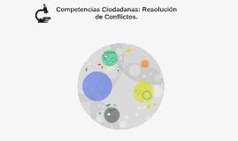 Competencias Ciudadanas: Resolución de Conflictos.