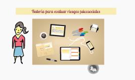 Copy of Batería para evaluar riesgos psicosociales