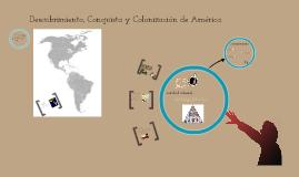 Descubrimiento, Conquista y colonizacion