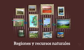 Regiones y recursos naturales