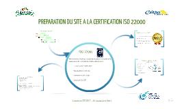 PREPARATION DU SITE A LA CERTIFICATION ISO 22000