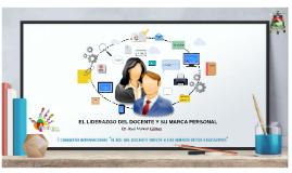 """I Congreso Internacional """"El Liderazgo del docente y su marca personal"""""""