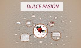 DULCE PASIÓN