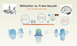 Mittelalter vs. Frühe Neuzeit