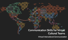 Communication Skills for Virtual Cultural Teams